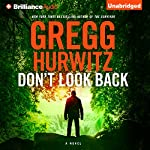 Don't Look Back Audiobook by Gregg Hurwitz Narrated by Cassandra Campbell, Scott Brick