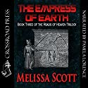 The Empress of Earth: Book Three of the Roads of Heaven Audiobook by Melissa Scott Narrated by Pamela Lorence