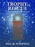 TROPHY: RESCUE (The Trophy Saga Book 2)