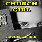 Church Girl | Rachel Pierre