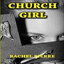 Church Girl (       UNABRIDGED) by Rachel Pierre Narrated by Sierra Kline