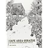 "Safe Area Gorazde: The War in Eastern Bosnia 1992-1995von ""Joe Sacco"""