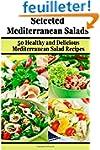 Selected Mediterranean Salads: 50 Hea...