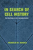img - for In Search of Cell History: The Evolution of Life's Building Blocks book / textbook / text book