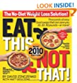 Eat This Not That! 2010: The No-Diet Weight Loss Solution