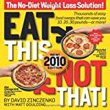 Eat This Not That! 2010: The No-Diet Weight Loss Solutionby David Zinczenko