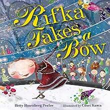 Rifka Takes a Bow | Livre audio Auteur(s) : Betty Rosenberg Perlov Narrateur(s) :  Intuitive