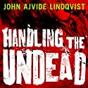 Handling the Undead (       UNABRIDGED) by John Ajvide Lindqvist Narrated by Steven Pacey