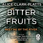 Bitter Fruits | Alice Clark-Platts