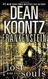 Dean R. Koontz Dean Koontz's Frankenstein: Lost Souls