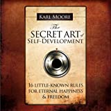 img - for The Secret Art of Self-Development: 16 Llittle-Known Rules for Eternal Happiness & Freedom book / textbook / text book