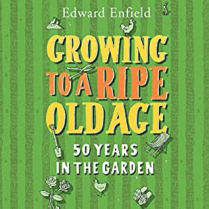 Growing to a Ripe Old Age Audiobook