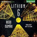 Lithium-6 | Risto Isomäki,Owen F. Witesman - translator