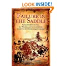 Failure in the Saddle: Nathan Bedford Forrest, Joe Wheeler, and the Confederate Cavalry in the Chickamauga Campaign