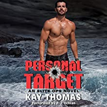 Personal Target: An Elite Ops Novel (       UNABRIDGED) by Kay Thomas Narrated by P.J. Ochlan