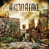 The Future Again By A Hero a Fake (2012-07-16)