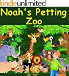 Children's Book: Noah's Petting Zoo:...