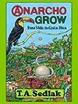 Anarcho Grow: Pura Vida in Costa Rica