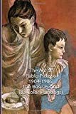 The Art of Pablo Picasso 1904-1906, The Rose Period (83 Color Paintings): (The Amazing World of Art, Picasso The Rose Period)