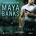 Forged in Steele: A KGI Novel, Book 7 (       UNABRIDGED) by Maya Banks Narrated by Adam Paul
