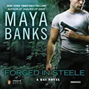 Forged in Steele: A KGI Novel, Book 7 | [Maya Banks]