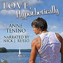 Love, Hypothetically: Theta Alpha Gamma Book 2   Livre audio Auteur(s) : Anne Tenino Narrateur(s) : Nick J. Russo