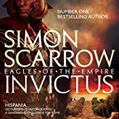 Invictus: Eagles of the Empire, Book 15 | Simon Scarrow