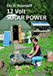 Do It Yourself 12 Volt Solar Power, 2...