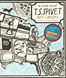The Selected Works of T.S. Spivet Reif Larsen