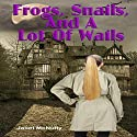 Frogs, Snails, and a Lot of Wails: A Mellow Summers Paranormal Mystery, Book 2 (       UNABRIDGED) by Janet McNulty Narrated by Christy Crevier