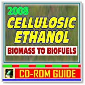 2008 Cellulosic Ethanol - Biomass to Biofuels, Wood Chips, Stalks, Switchgrass, Plant Products, Feedstocks, Cellulose Conversion Processes, Research Plans (CD-ROM)