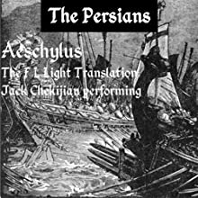 The Persians: Translation by F L Light Audiobook by  Aeschylus, F L Light Narrated by Jack Chekijian