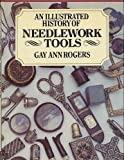 Illustrated History of Needlework Tools