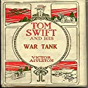 Tom Swift and his War Tank: Doing His Bit for Uncle Sam Audiobook by Victor Appleton Narrated by John Michaels
