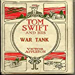 Tom Swift and his War Tank: Doing His Bit for Uncle Sam   Victor Appleton