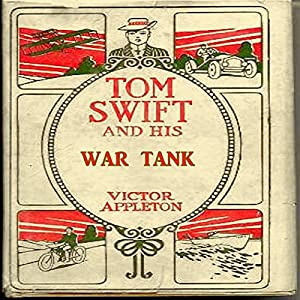 Tom Swift and his War Tank: Doing His Bit for Uncle Sam | [Victor Appleton]
