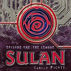 Sulan, Episode 1: The League | [Camille Picott]
