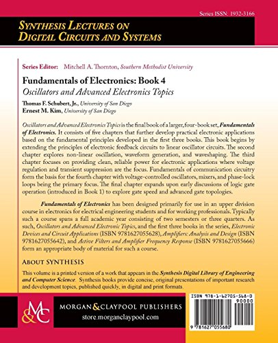 Fundamentals of Electronics: Book 4 Oscillators and Advanced Electronics Topics (Synthesis Lectures on Digital Circuits and Systems) from Morgan & Claypool
