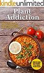 Plant Addiction: 50 Most Delicious Ve...