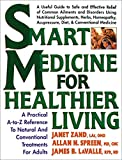 img - for Smart Medicine for Healthier Living : Practical A-Z Reference to Natural and Conventional Treatments for Adults book / textbook / text book