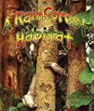 img - for A Rainforest Habitat (Paperback) (Introducing Habitats) book / textbook / text book