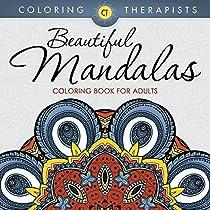 Beautiful Mandalas Coloring Book For Adults (mandala Coloring And Art Book Series)