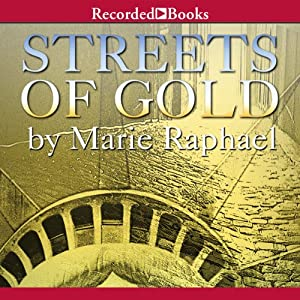 Streets of Gold: A Novel | [Marie Raphael]
