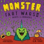 Monster Fart Wars II: Farts vs. Boogers, Book 2 | A.M. Shah