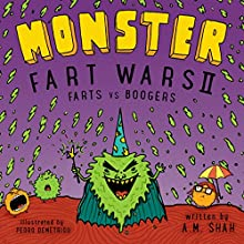 Monster Fart Wars II: Farts vs. Boogers, Book 2 Audiobook by A.M. Shah Narrated by Will Tulin