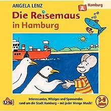 Die Reisemaus in Hamburg Hörspiel von Angela Lenz Gesprochen von: Angela Lenz