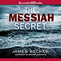 The Messiah Secret Audiobook by James Becker Narrated by Graeme Malcolm