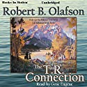 The T. R. Connection: Val Steffanson Series, Book 1 Audiobook by Robert B. Olafson Narrated by Gene Engene