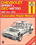 img - for Chevrolet Sprint & Geo Metro Automotive Repair Manual 1985 Thru 1994 (Haynes Automotive Repair Manual Series, 1727) book / textbook / text book