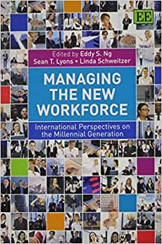 Managing The New Workforce: International Perspectives On The Millennial Generation